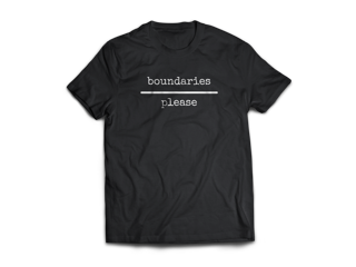 Boundaries Please Tshirt