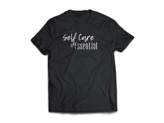 Self Care is Essential Tshirt